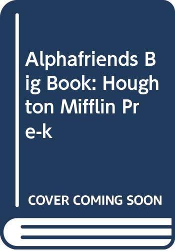 9780618593538: Alphafriends Big Book: Houghton Mifflin Pre-k