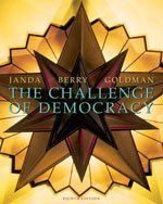 The Challenge of Democracy, 8th: Janda: Berry: Goldman