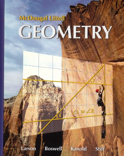 Geometry (Holt McDougal Larson Geometry) (0618595406) by Ron Larson; Laurie Boswell; Timothy D. Kanold; Lee Stiff