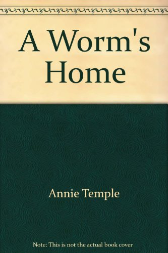 9780618598212: A Worm's Home (Earth Science: Rocks, Soil, and Fossils)