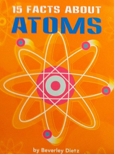 9780618598632: 15 Facts About Atoms