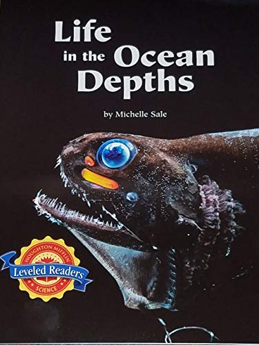 Life in the Ocean Depths: Houghton Mifflin Leveled Readers (Life Science: Living Together on Earth)...