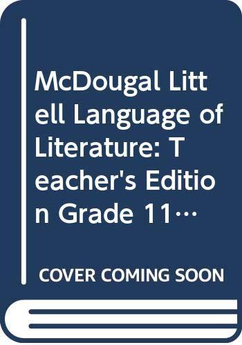9780618601479: McDougal Littell Language of Literature: Teacher's Edition Grade 11 2006