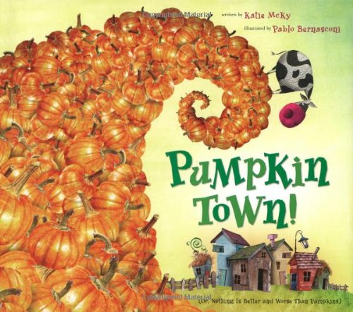 9780618605699: Pumpkin Town!: Or, Nothing Is Better and Worse Than Pumpkins
