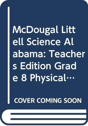 9780618606641: McDougal Littell Science Alabama: Teachers Edition Grade 8 Physical Science 2006
