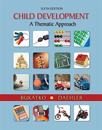 Child Development: A Thematic Approach: Bukatko, Danuta; Daehler, Marvin W.