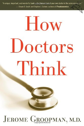 9780618610037: How Doctors Think