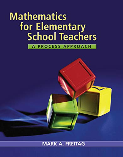 Mathematics for Elementary School Teachers: A Process Approach (Explore Our New Mathematics 1st ...