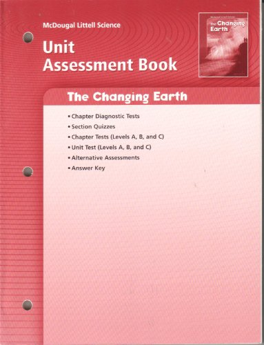9780618615483: McDougal Littell Science: Earth Science: Unit Assessment Book The Changing Earth