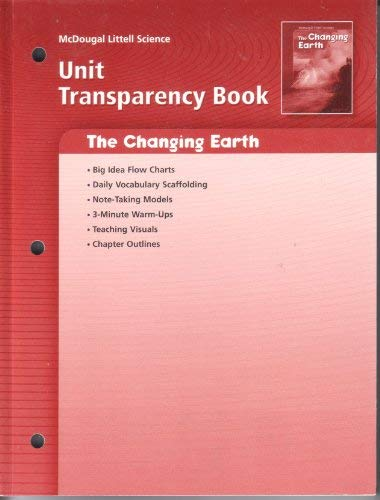 McDougal Littell Science: Earth Science: Unit Transparency Book The Changing Earth: MCDOUGAL LITTEL