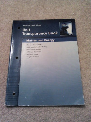 Unit Transparency Book - Matter and Energy: McDougal Littell Science