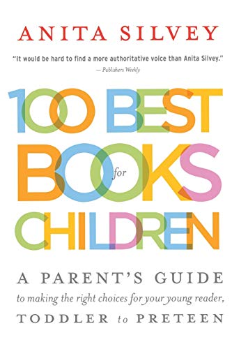 100 Best Books for Children: A Parent's: Silvey, Anita: