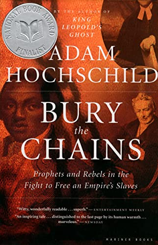 9780618619078: Bury the Chains: Prophets and Rebels in the Fight to Free an Empire's Slaves
