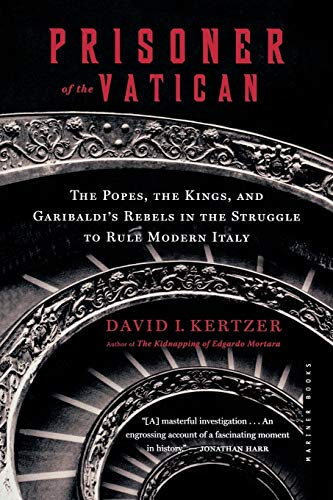9780618619191: Prisoner of the Vatican: The Popes, the Kings, and Garibaldi's Rebels in the Struggle to Rule Modern Italy