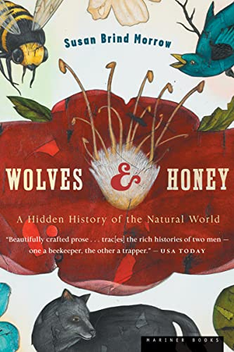 9780618619207: Wolves and Honey: A Hidden History of the Natural World
