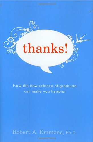 9780618620197: Thanks!: How the New Science of Gratitude Can Make You Happier