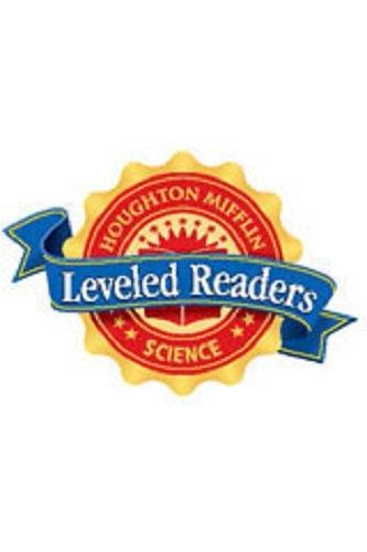 9780618623525: Houghton Mifflin Science Leveled Readers: Leveled Reader Above Level Strand Set (Set of 1) Grade K