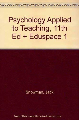 Snowman, Psychology Applied To Teaching, 11th Edition Plus Eduspace 1: Snowman, Jack