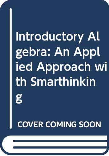Introductory Algebra: An Applied Approach with Smarthinking: Vernon C. Barker,