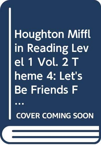 9780618628506: Houghton Mifflin Reading, Level 1, Vol. 2, Theme 4: Let's Be Friends Family and Friends, Teacher's Edition