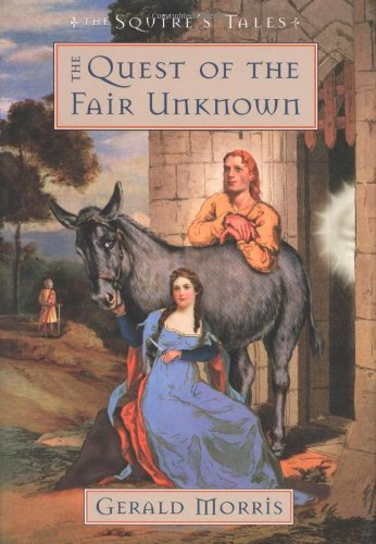 9780618631520: The Quest of the Fair Unknown (The Squire's Tales)