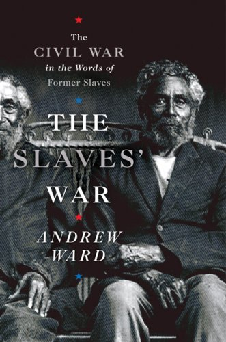 9780618634002: The Slaves' War: The Civil War in the Words of Former Slaves