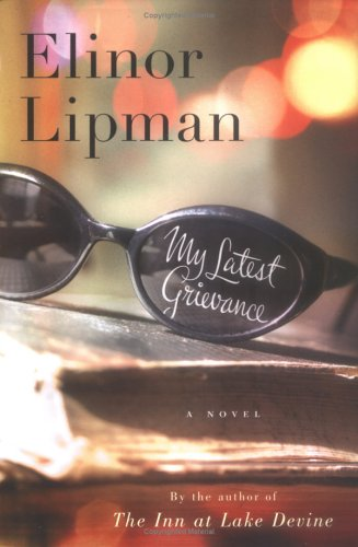 My Latest Grievance (9780618644650) by Elinor Lipman
