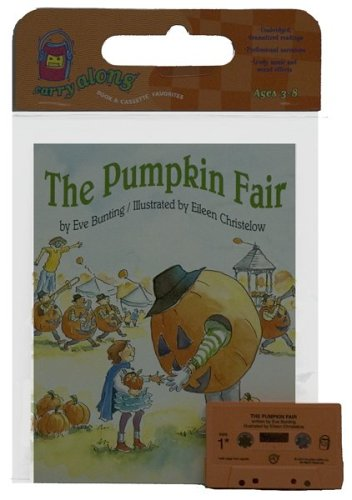 The Pumpkin Fair Book & Cassette (0618644792) by Eve Bunting