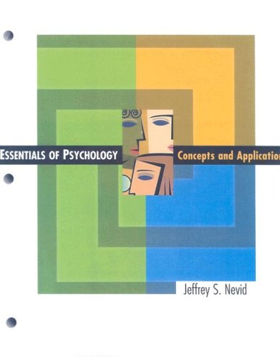 Essentials of Psychology: Concepts and Applications: Jeffrey S Nevid