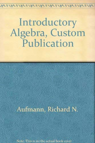 Introductory Algebra, Custom Publication: Richard N. Aufmann