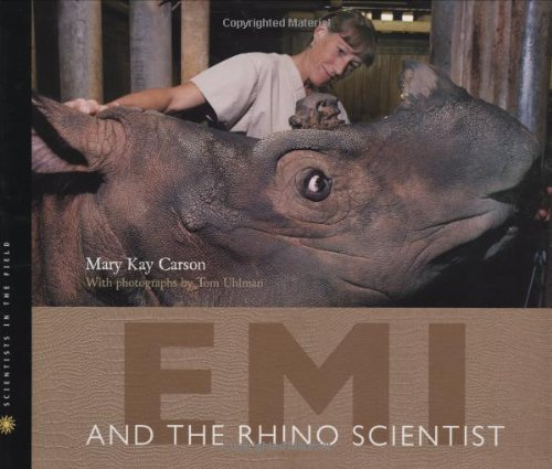 9780618646395: EMI and the Rhino Scientist (Scientists in the Field)