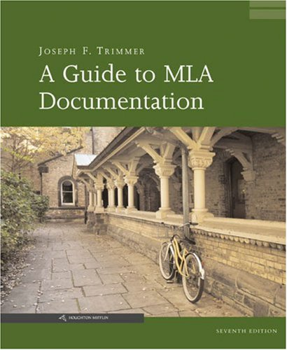 A Guide to Mla Documentation: Joseph F. Trimmer