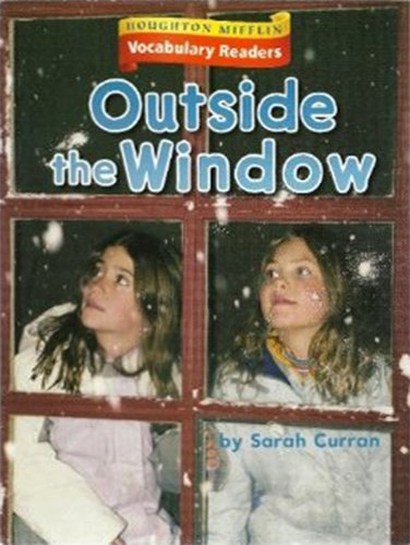 Houghton Mifflin Vocabulary Readers: Theme 2.2 Level 1 Outside The Window: MIFFLIN, HOUGHTON