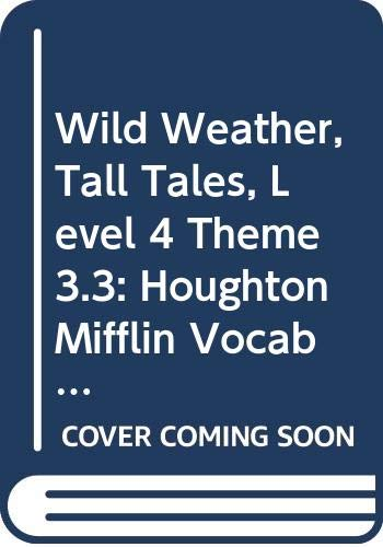 9780618649068: Wild Weather, Tall Tales, Level 4 Theme 3.3: Houghton Mifflin Vocabulary Readers