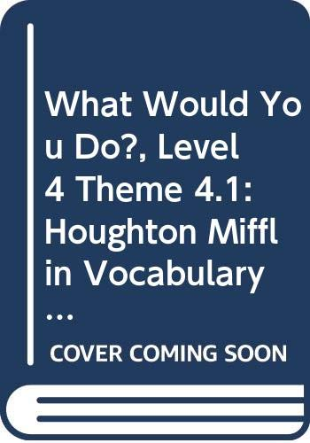9780618649082: What Would You Do?, Level 4 Theme 4.1: Houghton Mifflin Vocabulary Readers