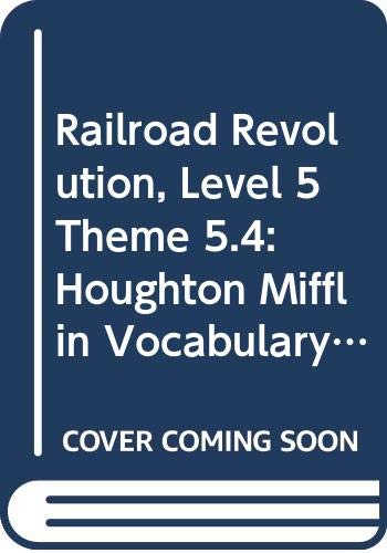 9780618649501: Railroad Revolution, Level 5 Theme 5.4: Houghton Mifflin Vocabulary Readers