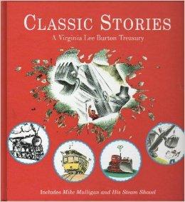 Classic Stories: A Virginia Lee Burton Treasury: Burton, Virginia Lee