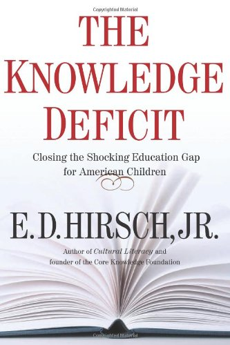 9780618657315: The Knowledge Deficit: Closing the Shocking Education Gap for American Children