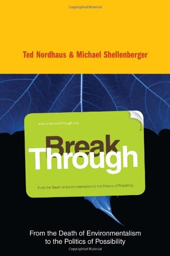 9780618658251: Break Through: From the Death of Environmentalism to the Politics of Possibility