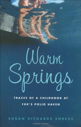 9780618658534: Warm Springs: Traces of a Childhood at FDR's Polio Haven