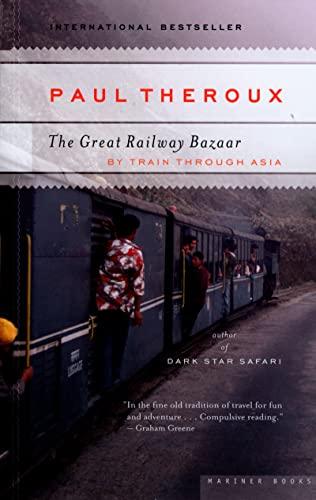 9780618658947: The Great Railway Bazaar: By Train Through Asia