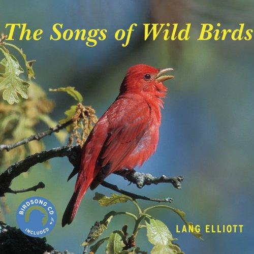 The Songs of Wild Birds: Lang Elliott