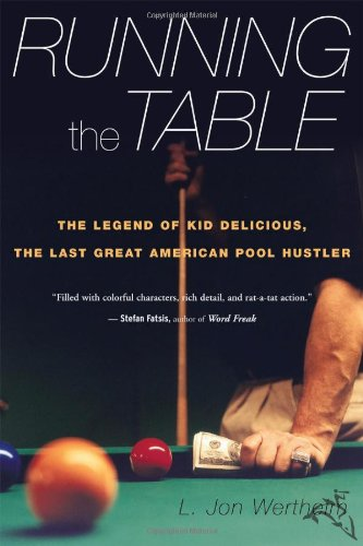 9780618664740: Running the Table: The Legend of Kid Delicious, the Last Great American Pool Hustler
