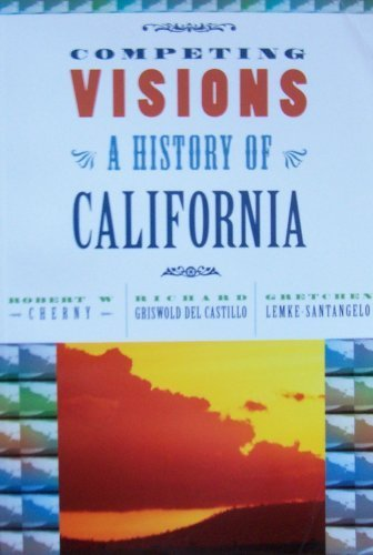 9780618667659: Competing Visions: A History of California