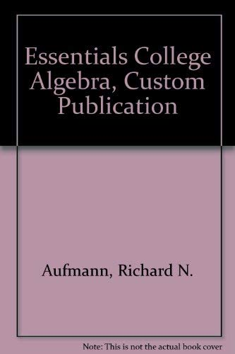 9780618672912: Essentials College Algebra, Custom Publication