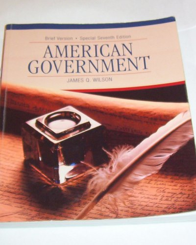 American Government Brief Version Special 7th Edition: Wilson