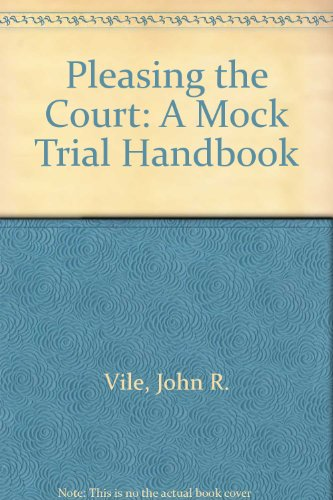 9780618681068: Pleasing the Court: A Mock Trial Handbook