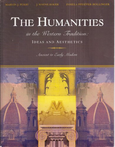 The Humanities in the Western Tradition: Ideas: Marvin J. Perry,