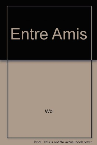 9780618682911: Entre Amis (French Edition)