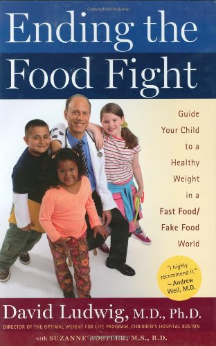 9780618683260: Ending the Food Fight: Guide Your Child to a Healthy Weight in a Fast Food/Fake Food World